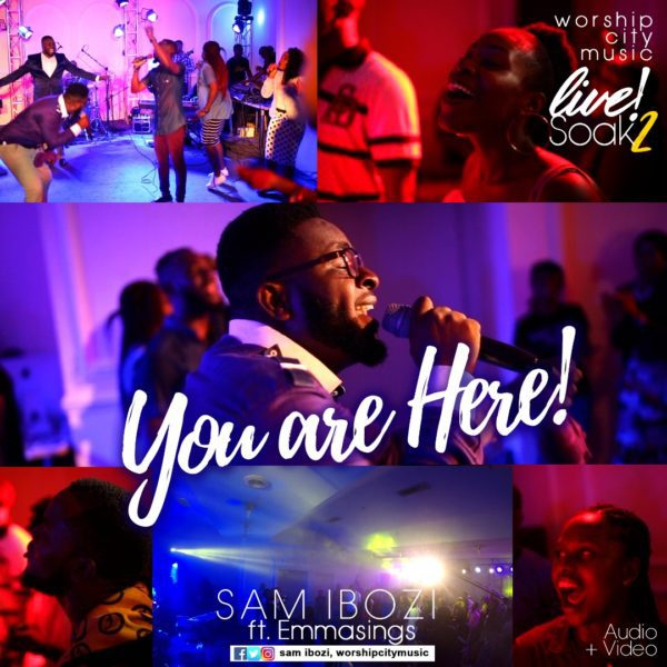 """Download Music """"You Are Here"""" Mp3 By Sam Ibozi Ft. Emmasings"""