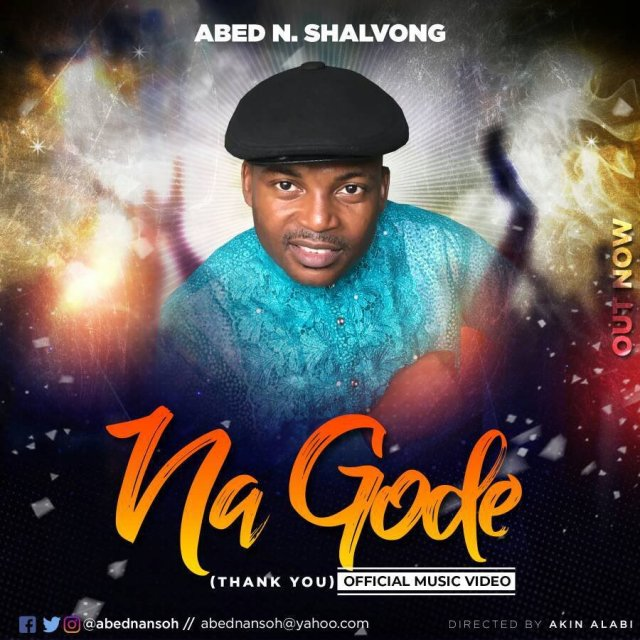 Download Music &  Watch video Na Gode by Abed N. Shalvong