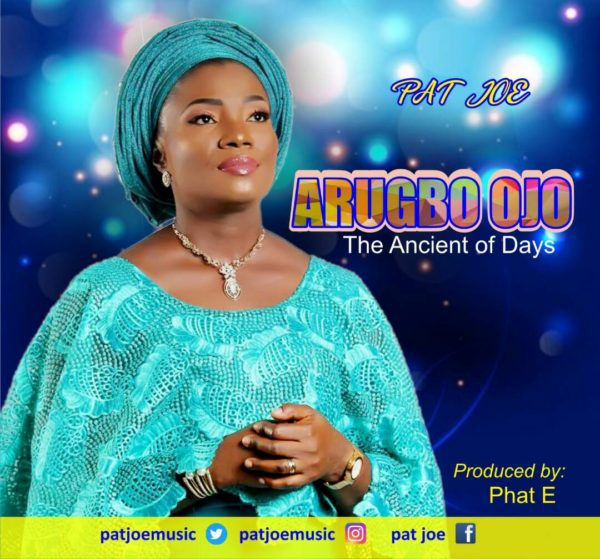 "Download Music ""Arugbo Ojo"" Mp3 By Pat Joe"
