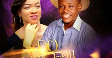 """Download Music """"Do Not Fail"""" Mp3 By El– King Ft. Angel D"""