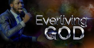 "Download Music ""Everliving God"" Mp3 By Elisha Amana"