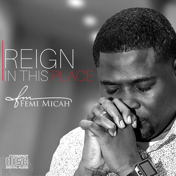 Music Reign In This Place Mp3 By Femi Micah