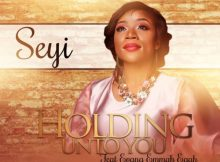 """Download Music """"Holding Unto You"""" Mp3 by Seyi Ft. Evang Emmah Egah"""