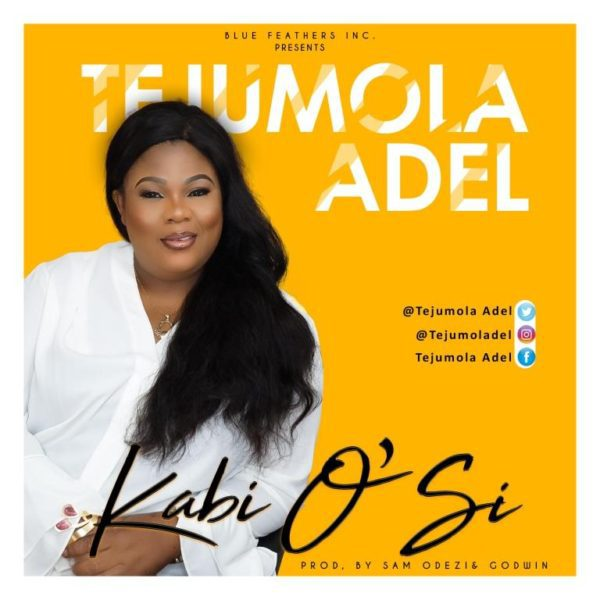 "Download Music ""Ka Bi Osi"" Mp3 By Tejumola Adel"