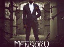 "Music: Emmanuel Gyan – ""Mensuro"""