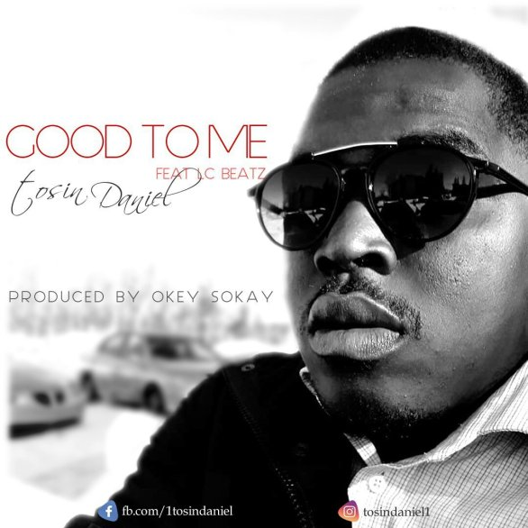 Download Music Good to me Mp3 By Tosin Daniel Ft. LC Beatz