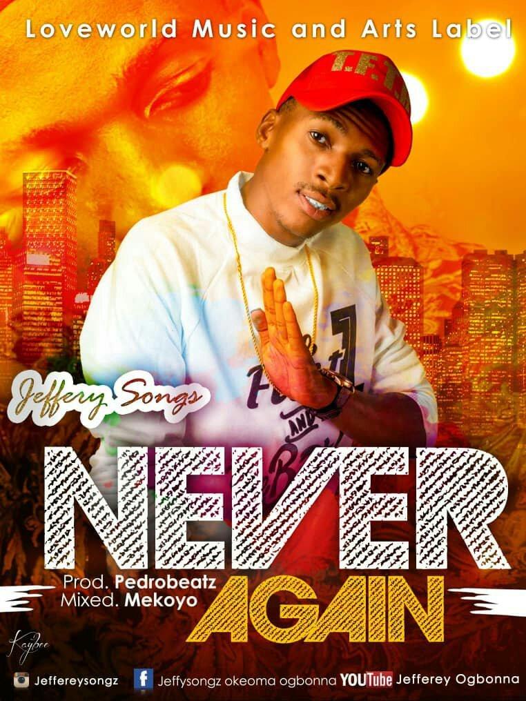 """Never Again""  By Jeffery Songz"