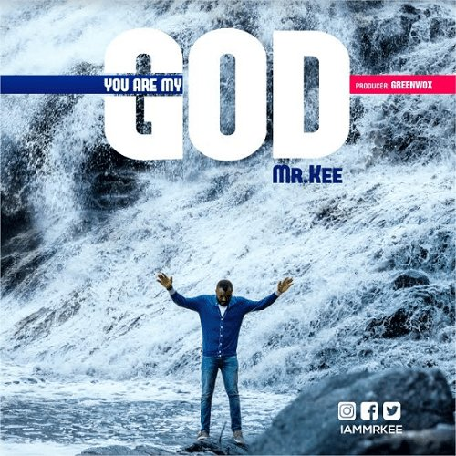 Download Music You are My God Mp3 By mr kee