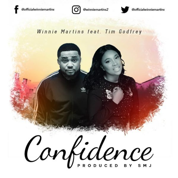 Music Confidence By Winnie Martins Ft. Tim Godfrey