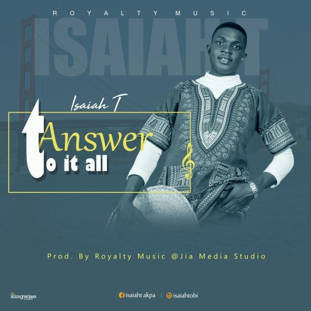 Download Music Answer to it all By Isaiah T