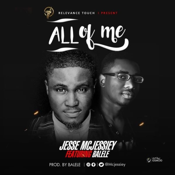 Download Music All of Me By Jesse Mcjesseiy Ft. Balele