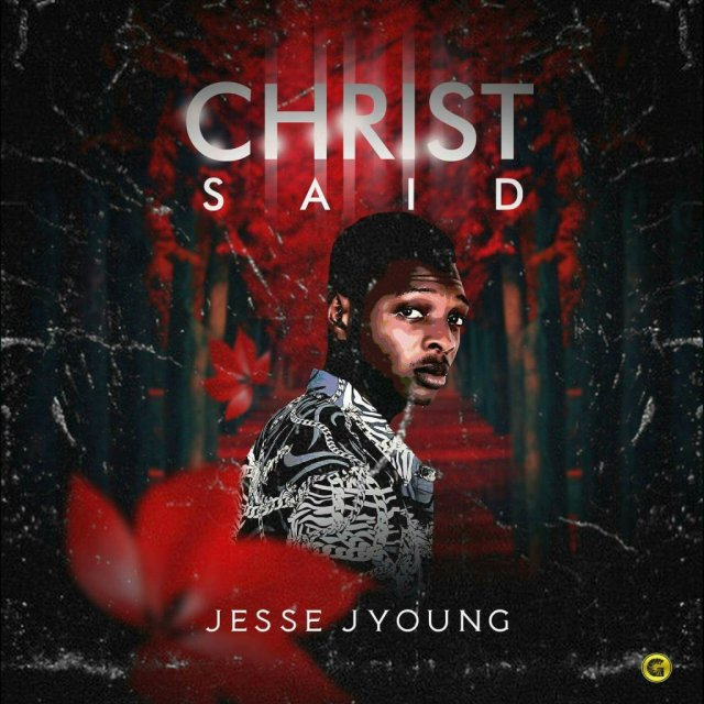 Download Music Christ Said By Jesse Jyoung