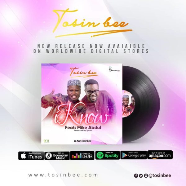 I Know By Tosin Bee Featuring Mike Abdul