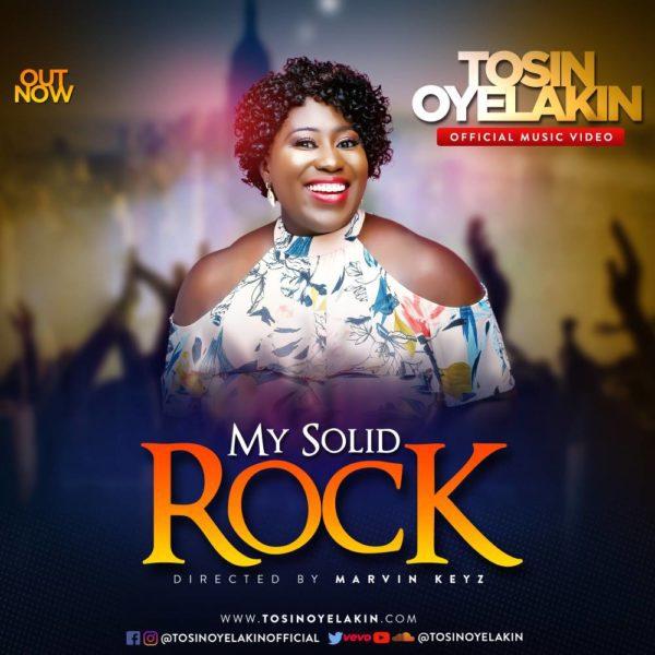 Download Music & Enjoy Video My Solid Rock By Tosin Oyelakin