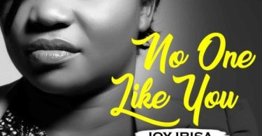 "Enjoy ""No One Like You"" Mp3 By Joy Ibisa Ft. Psalmos"