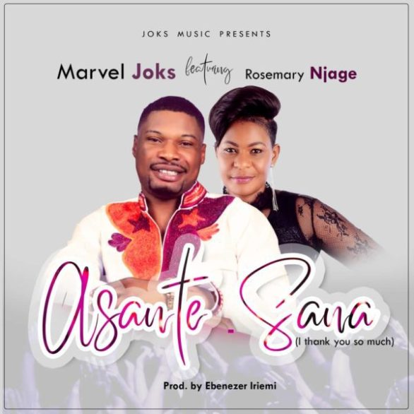 "Free Download: ""Asante Sana"" Mp3 By Marvel Joks Ft. Rosemary Njage"