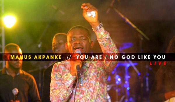 Watch Video & Download You Are / No God Like You By Manus Akpanke