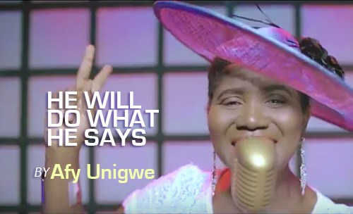 Watch Video & Download He Will Do What He Says Mp3 By Afy Unigwe
