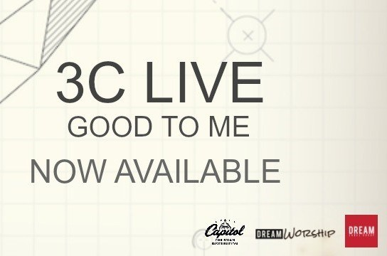 "3C Live ""Good To Me"" New Album Now Available"