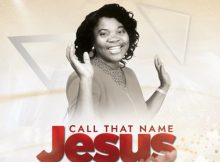 Download Music +lyrics Call That Name Jesus Mp3 By Blessing Chigozie