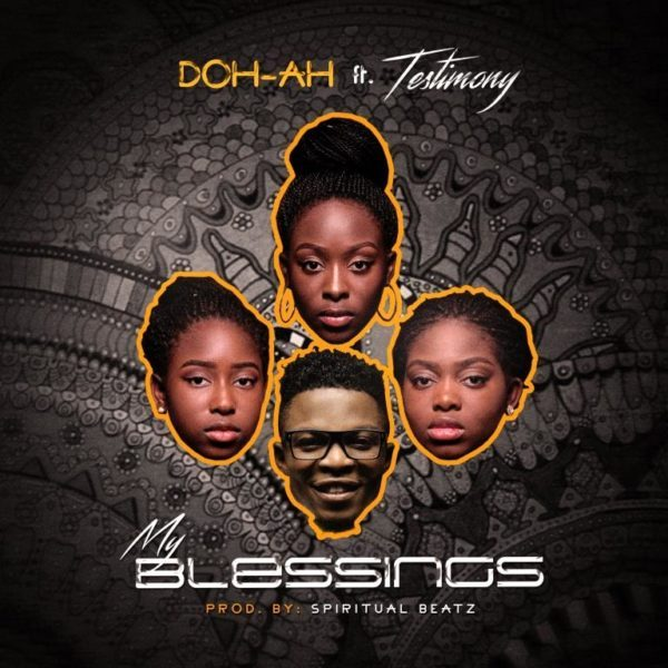 Download Music  My Blessings Mp3 By Doh-Ah Ft. Testimony