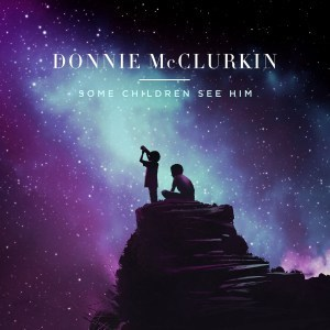 Download Music Some Children See Him By Donnie Mcclurkin