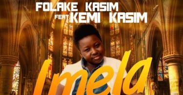 Download Music IMELA Mp3 By Folake Kasim ft. Kemi Kasim Enjoy!