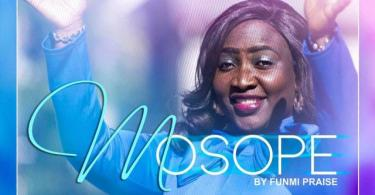 "Download Music ""Mosope"" Mp3 By Funmi Praise"