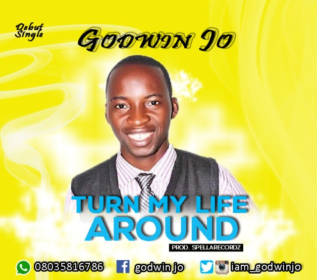 Download Music Turn My Life Around Mp3 By Godwin Jo