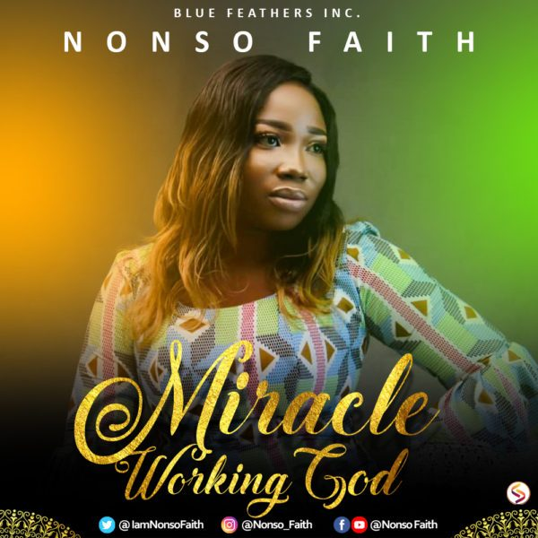 Nonso Faith – Miracle Working God [Mp3 Download]