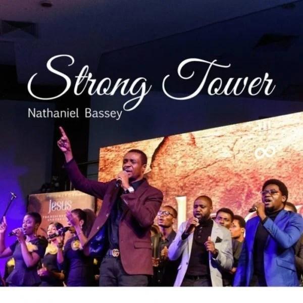Download Music Strong Tower Mp3 By Nathaniel Bassey Ft. Glenn Gwazai