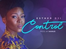 Download Music Control Mp3 By Esther Oji