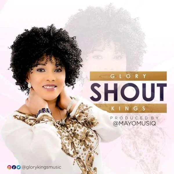 Download Music Shout Mp3 By Glory Kings