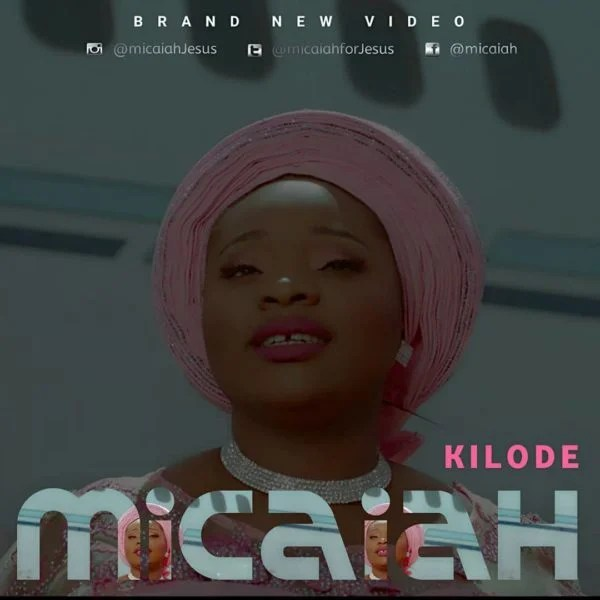 Watch Video & Download Kilode By Micaiah