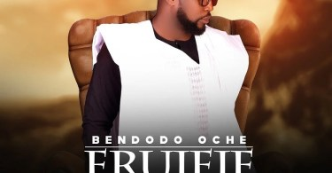 Download Music Erujeje Mp3 By Bendodo Oche