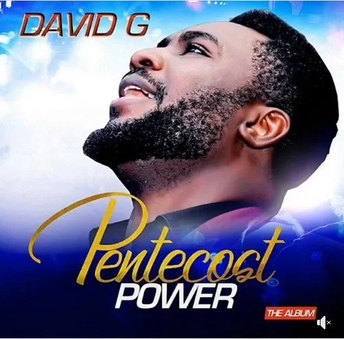 "David G Drops New Album ""Pentecost Power"""