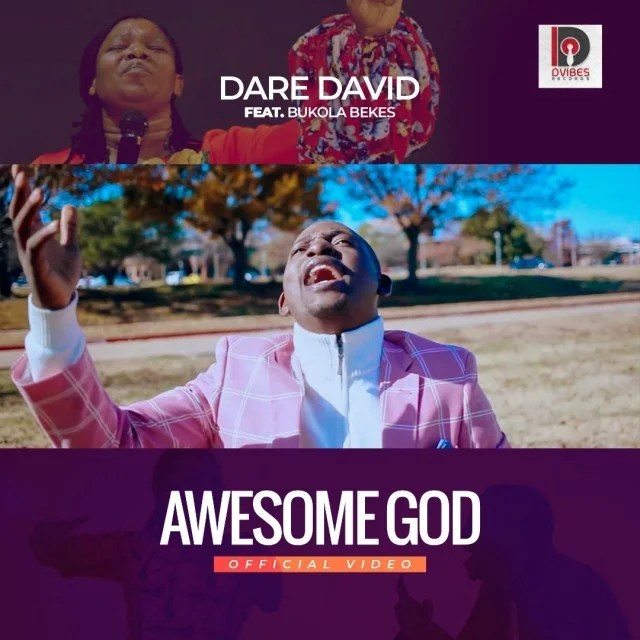"""Watch & download video By Dare David ft. Bukola Bekes """" Awesome God """""""