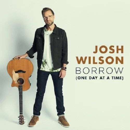 Download Music Borrow (One Day At A Time) Mp3 by Josh Wilson