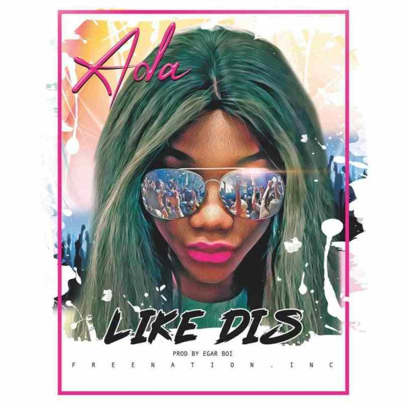 Download Music like dis mp3 by ada