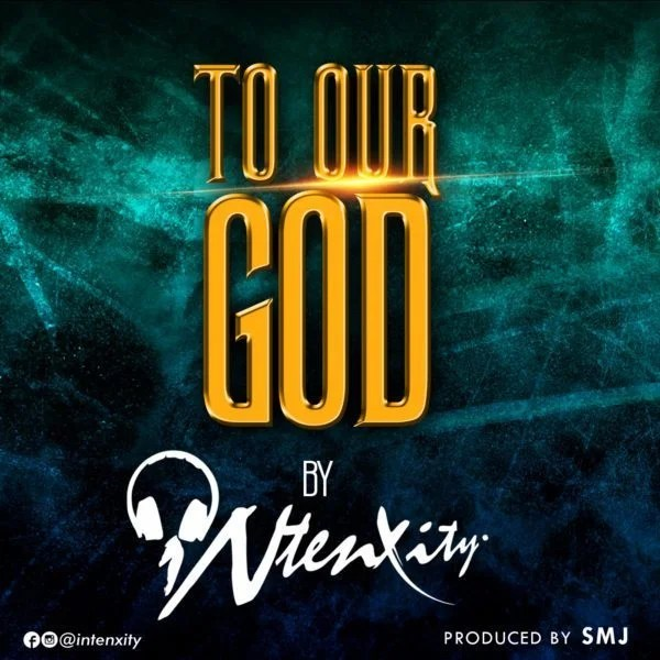 Download Music To our God Mp3 By iNtenxity