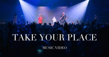 Watch & Download Video Take Your Place By Planetshakers