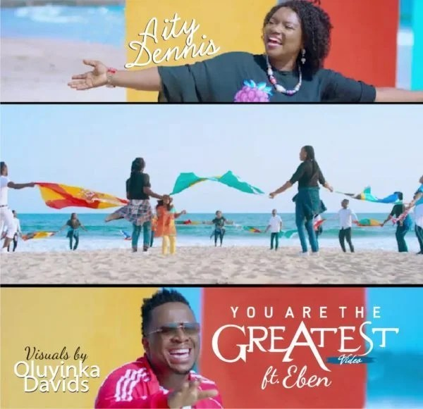Watch & download Video You are the greatest by Aity Dennis