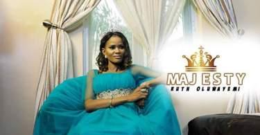 Watch Video Majesty By Ruth Oluwayemi