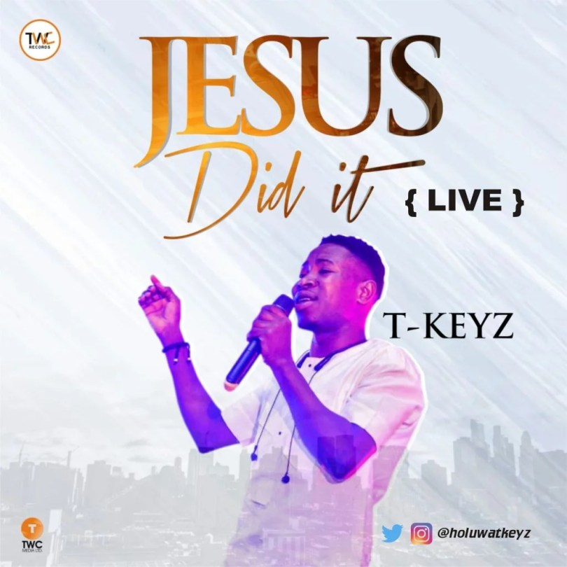 Download Music Jesus did it Mp3 By Tkeyz