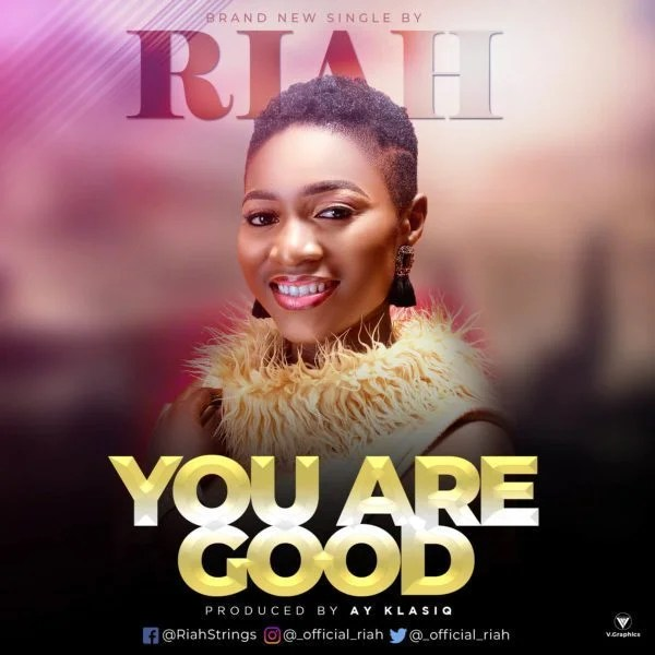 "Download ""You Are Good"" Mp3 by Riah"