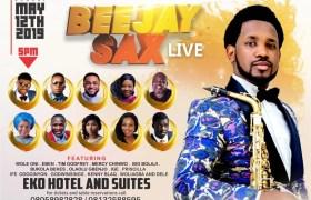 EVENT: Beejay Sax Returns With BeejaySaxLive2019