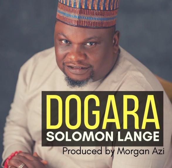 Download Music Dogara Mp3 By Solomon Lange