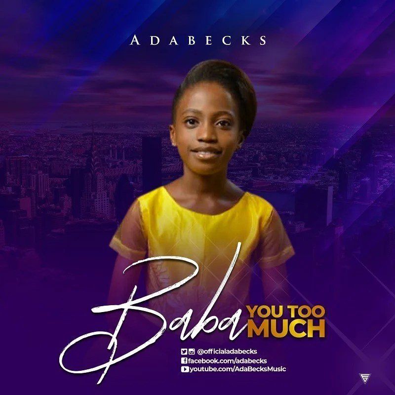 Download Music baba you too much by AdaBecks