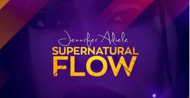 Download Music Supernatural Flow Mp3 By Jennifer Adiele
