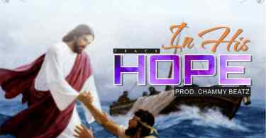 Download Music in his hope Mp3 By Lucky Nwosu